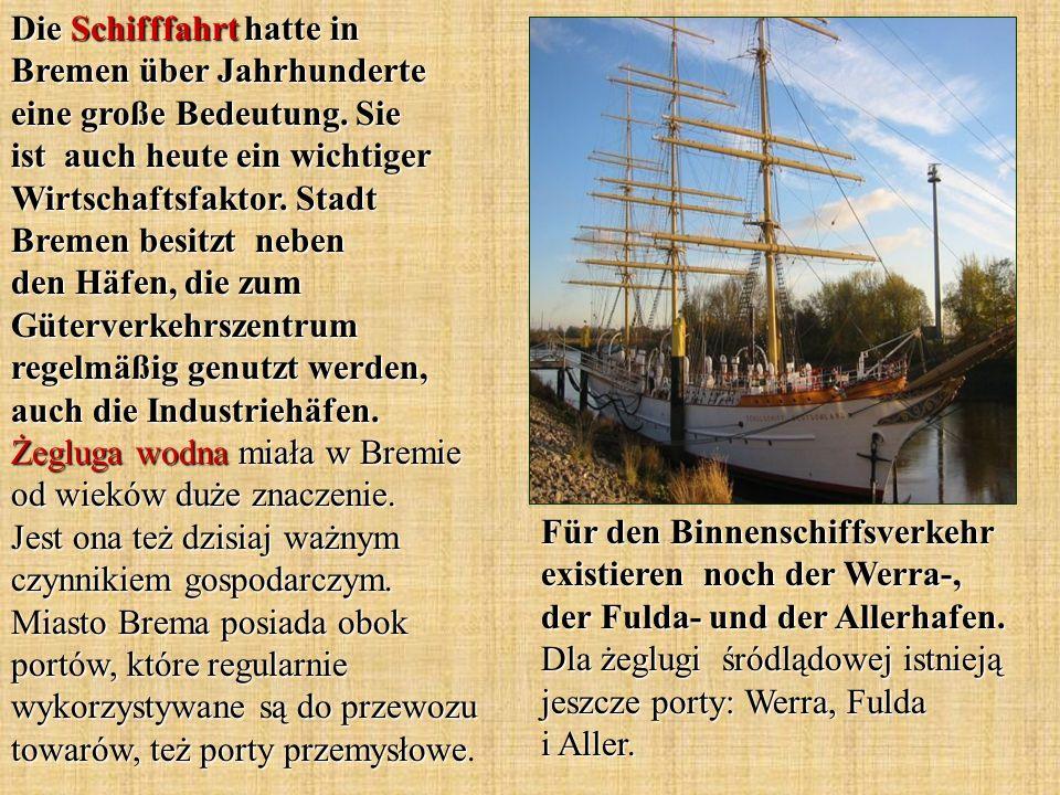 Die Schifffahrt hatte in Bremen über Jahrhunderte eine große Bedeutung