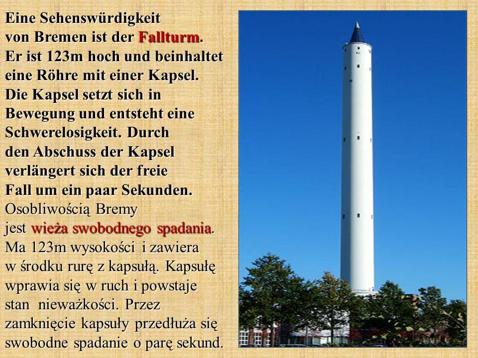 Eine Sehenswürdigkeit von Bremen ist der Fallturm