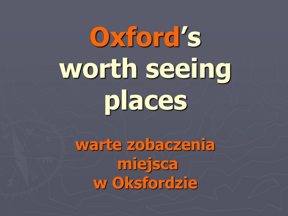 Oxford's worth seeing places warte zobaczenia miejsca w Oksfordzie