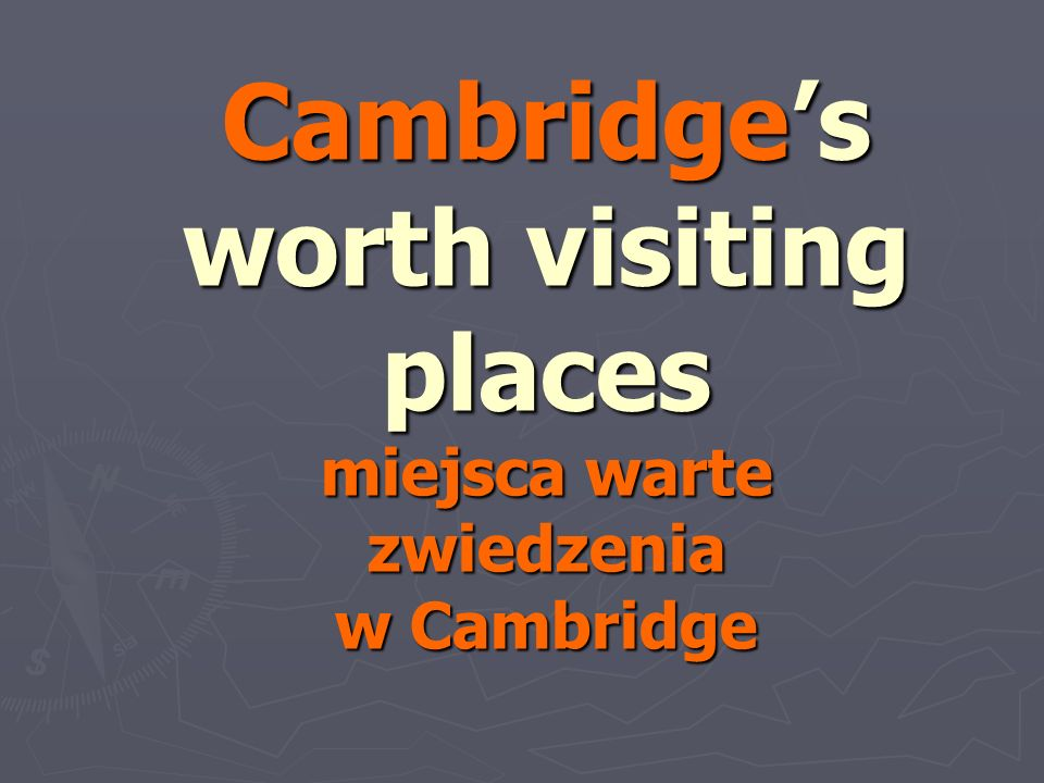 Cambridge's worth visiting places miejsca warte zwiedzenia w Cambridge