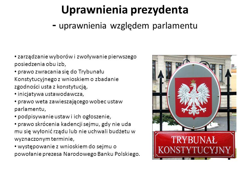 Uprawnienia prezydenta - uprawnienia względem parlamentu