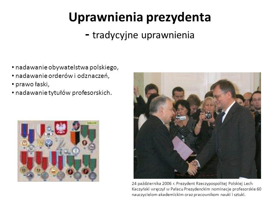 Uprawnienia prezydenta - tradycyjne uprawnienia