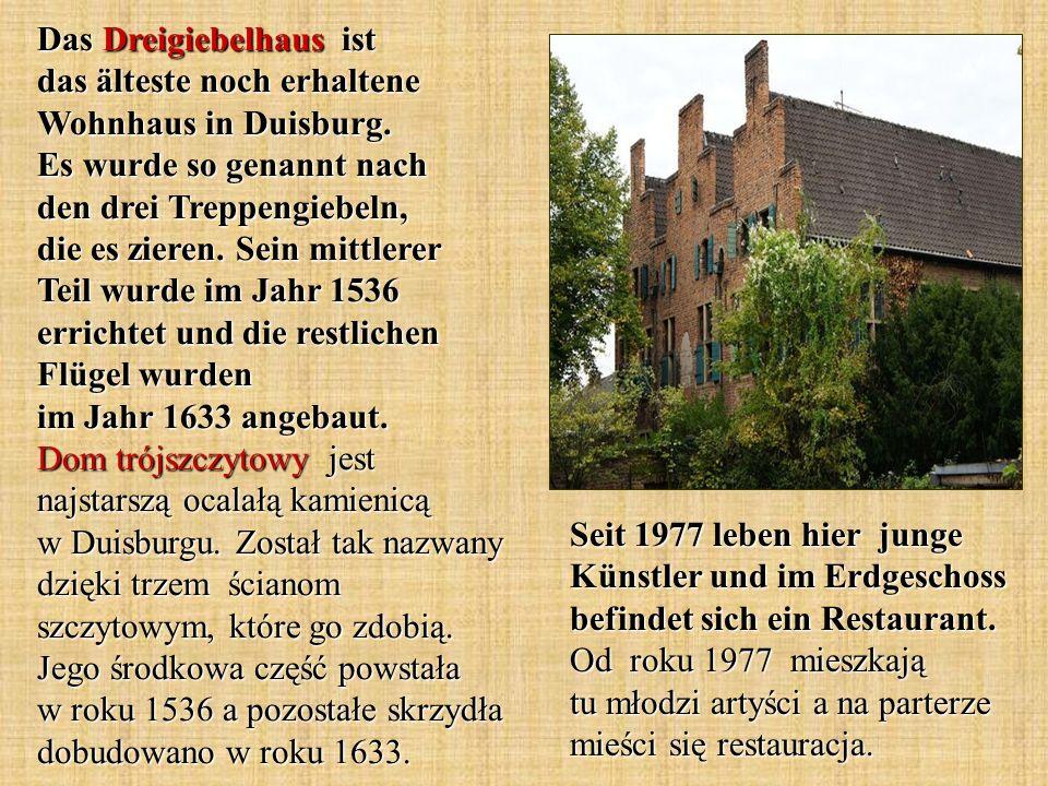 Das Dreigiebelhaus ist das älteste noch erhaltene Wohnhaus in Duisburg