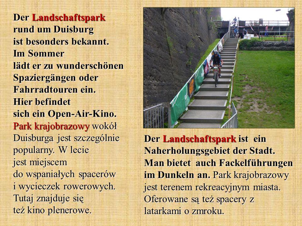 Der Landschaftspark rund um Duisburg ist besonders bekannt