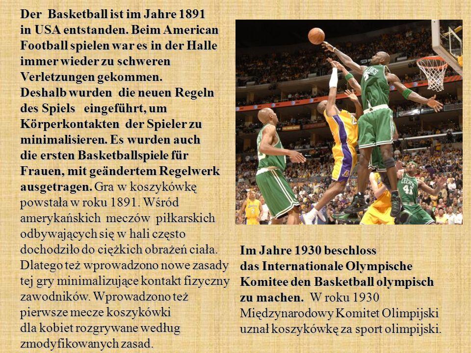 Der Basketball ist im Jahre 1891 in USA entstanden