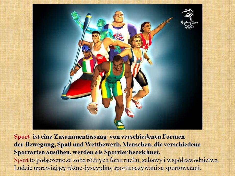 Sport ist eine Zusammenfassung von verschiedenen Formen der Bewegung, Spaß und Wettbewerb.