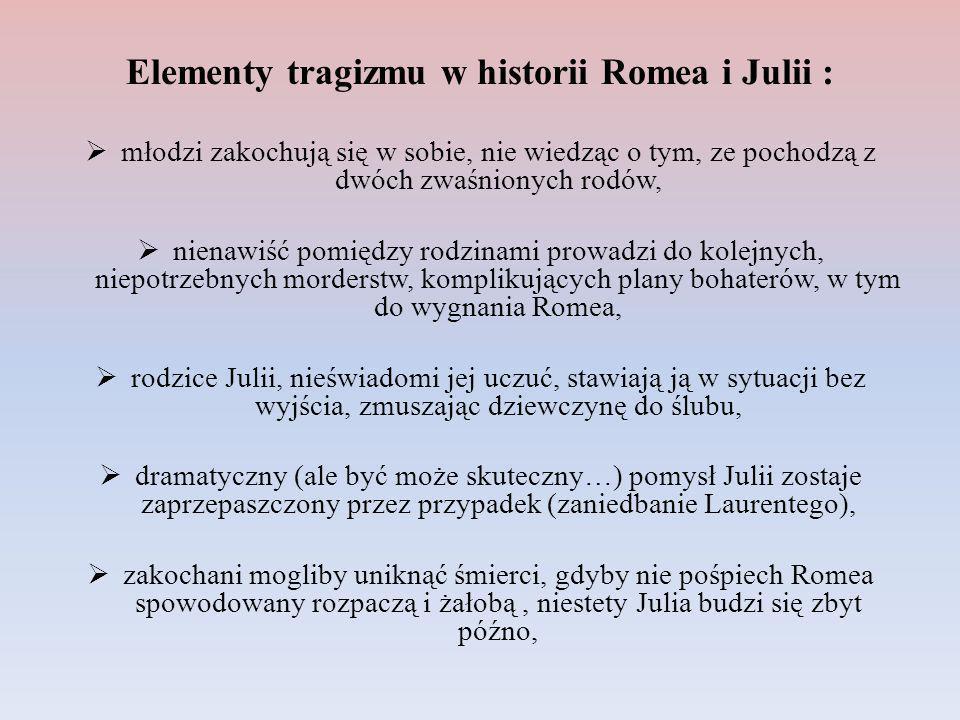 Elementy tragizmu w historii Romea i Julii :