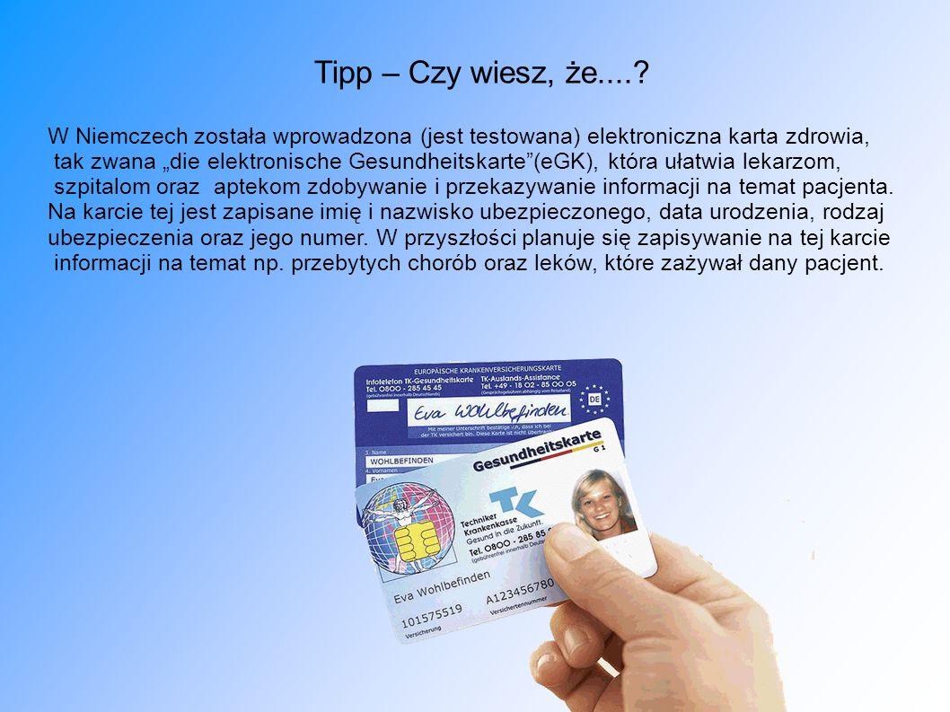 Tipp – Czy wiesz, że.... W Niemczech została wprowadzona (jest testowana) elektroniczna karta zdrowia,