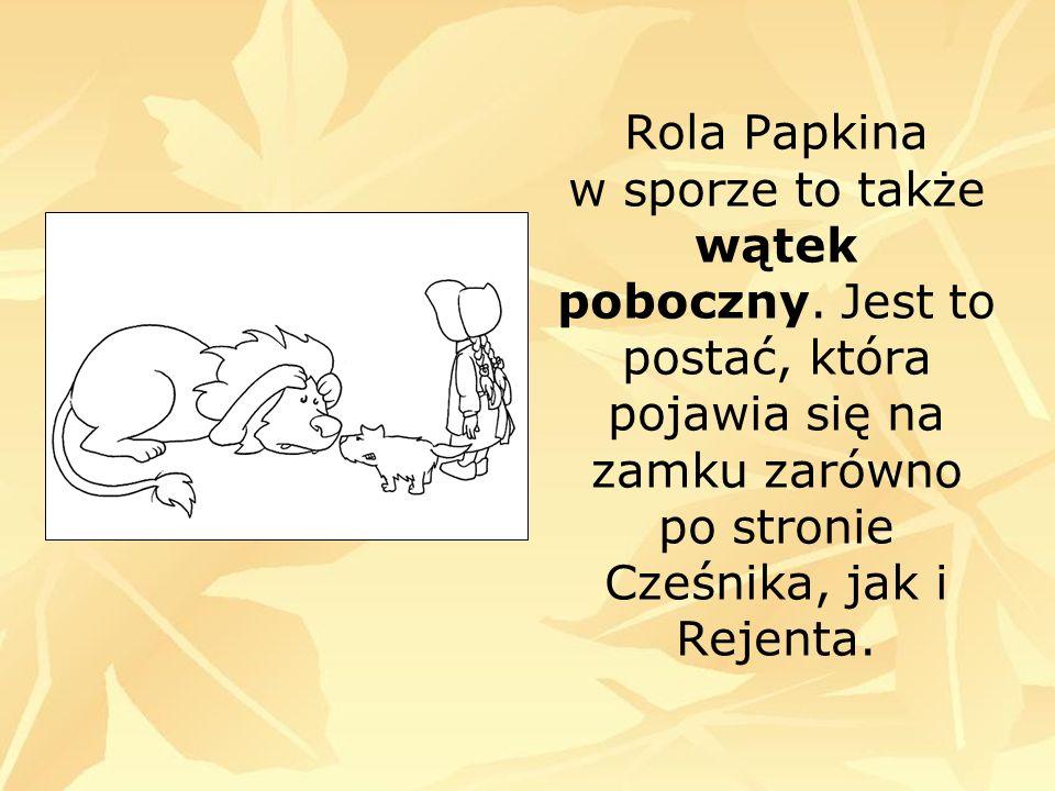 Rola Papkina w sporze to także wątek poboczny