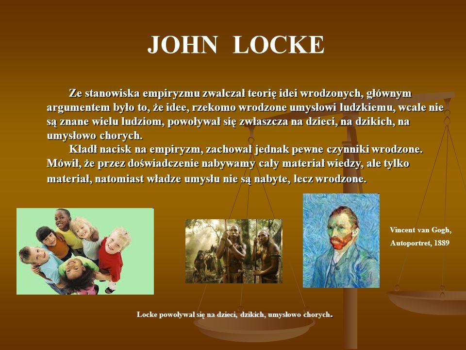 Locke powoływał się na dzieci, dzikich, umysłowo chorych.