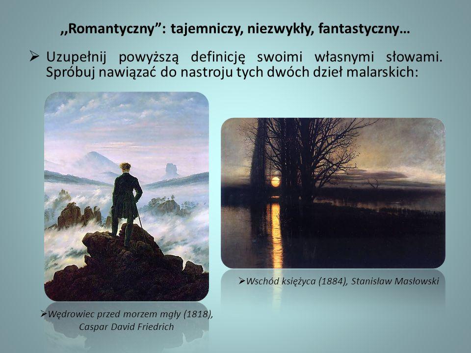 ,,Romantyczny : tajemniczy, niezwykły, fantastyczny…