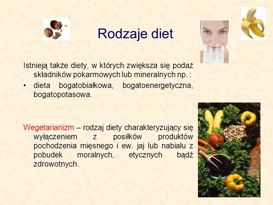 Rodzaje diet Istnieją także diety, w których zwiększa się podaż składników pokarmowych lub mineralnych np. :
