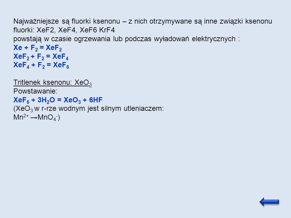 Najważniejsze są fluorki ksenonu – z nich otrzymywane są inne związki ksenonu