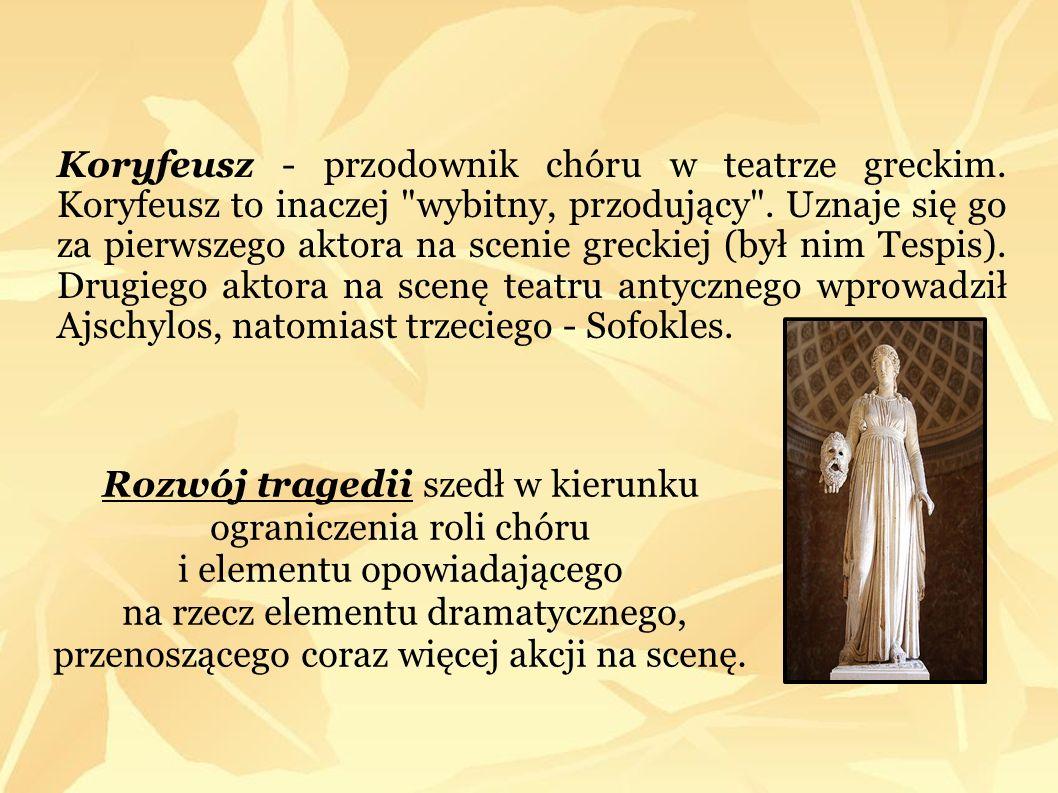 Koryfeusz - przodownik chóru w teatrze greckim