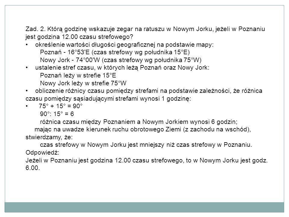 Zad. 2. Którą godzinę wskazuje zegar na ratuszu w Nowym Jorku, jeżeli w Poznaniu jest godzina 12.00 czasu strefowego