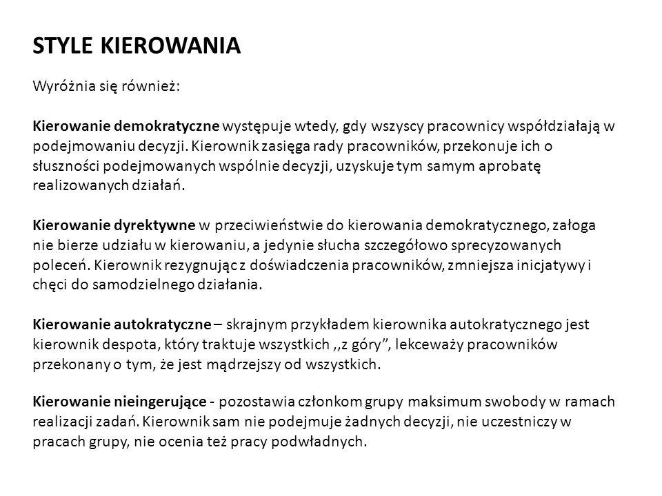 STYLE KIEROWANIA Wyróżnia się również: