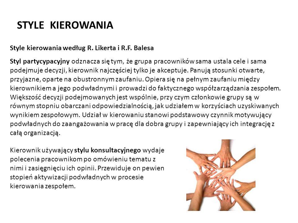 STYLE KIEROWANIA Style kierowania według R. Likerta i R.F. Balesa