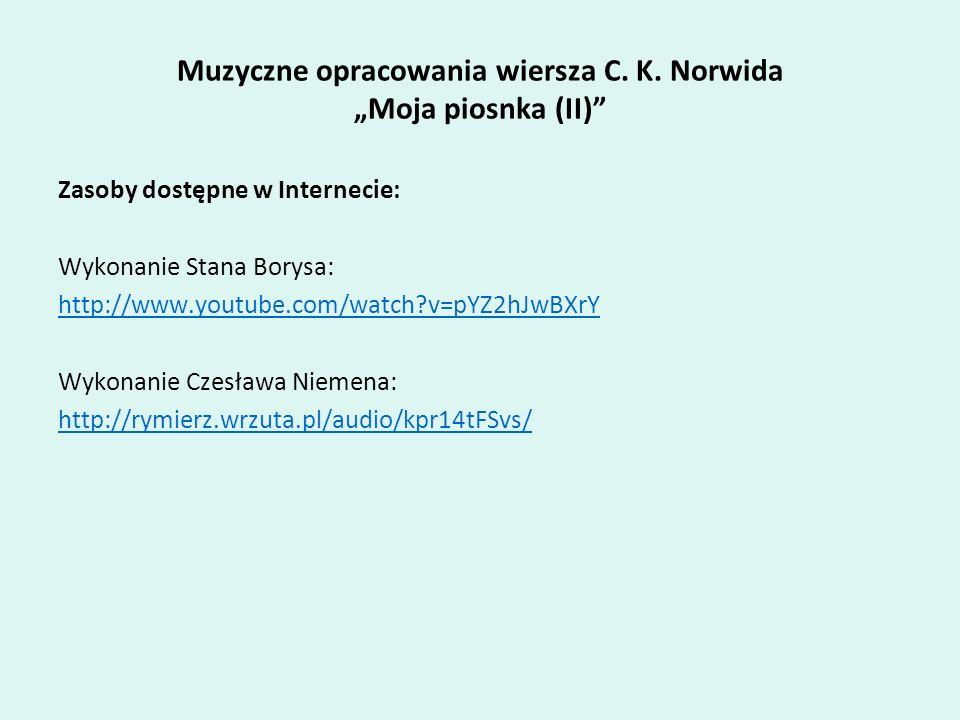 """Muzyczne opracowania wiersza C. K. Norwida """"Moja piosnka (II)"""