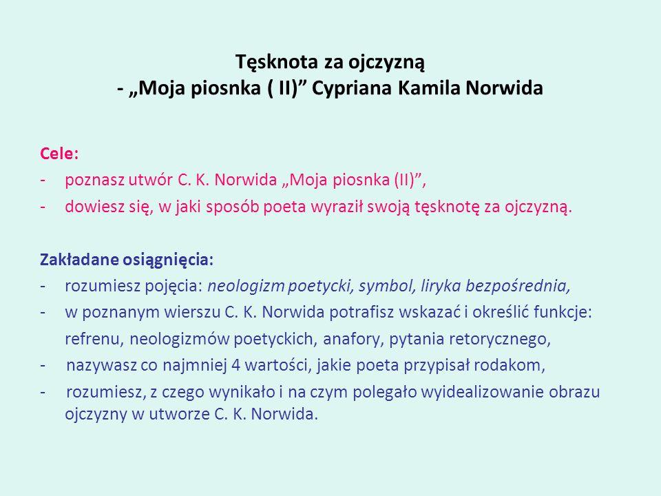 """Tęsknota za ojczyzną - """"Moja piosnka ( II) Cypriana Kamila Norwida"""