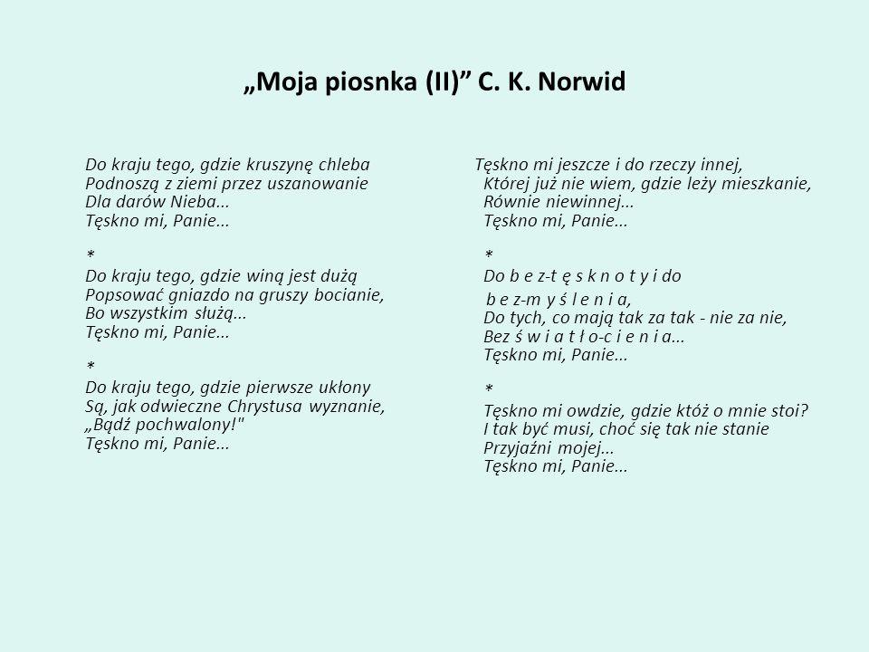 """""""Moja piosnka (II) C. K. Norwid"""