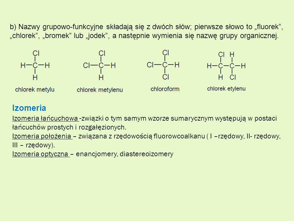 """b) Nazwy grupowo-funkcyjne składają się z dwóch słów; pierwsze słowo to """"fluorek ,"""