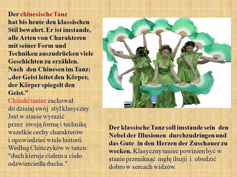 Der chinesische Tanz hat bis heute den klassischen Stil bewahrt