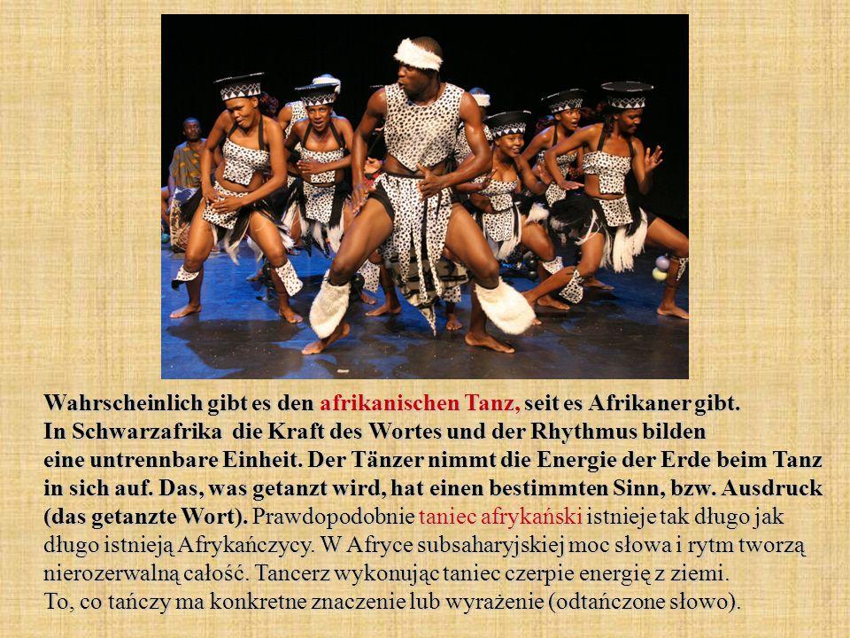 Wahrscheinlich gibt es den afrikanischen Tanz, seit es Afrikaner gibt