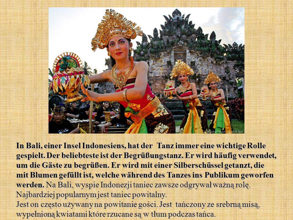 In Bali, einer Insel Indonesiens, hat der Tanz immer eine wichtige Rolle gespielt.