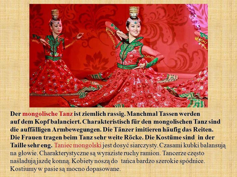 Der mongolische Tanz ist ziemlich rassig