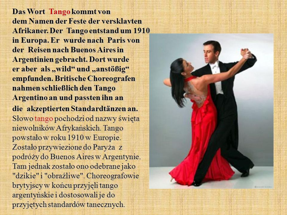 Das Wort Tango kommt von dem Namen der Feste der versklavten Afrikaner
