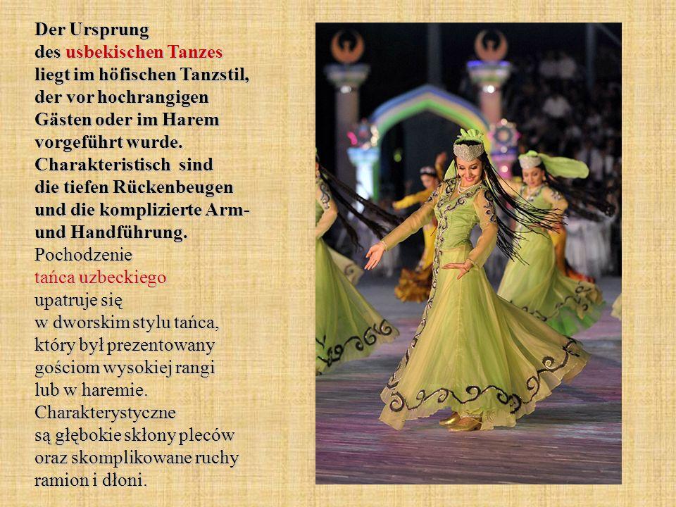 Der Ursprung des usbekischen Tanzes liegt im höfischen Tanzstil, der vor hochrangigen Gästen oder im Harem vorgeführt wurde.