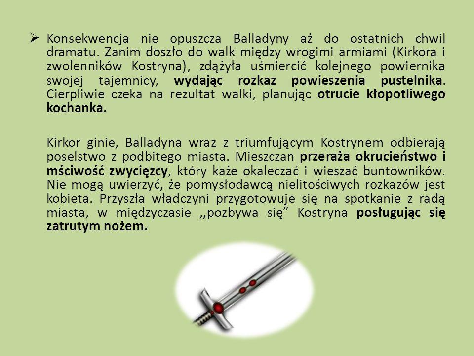 Konsekwencja nie opuszcza Balladyny aż do ostatnich chwil dramatu