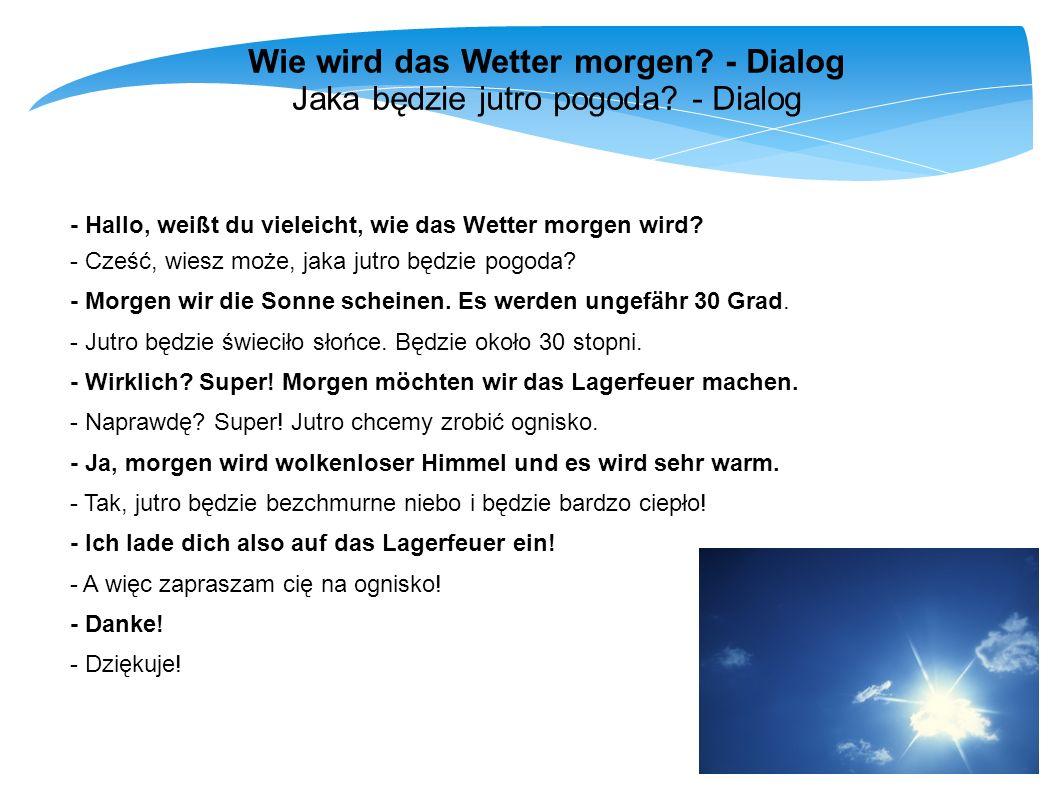 Wie wird das Wetter morgen - Dialog