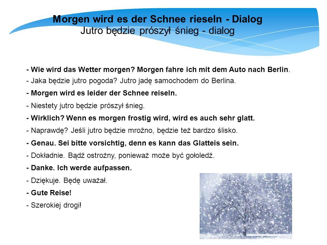 Morgen wird es der Schnee rieseln - Dialog