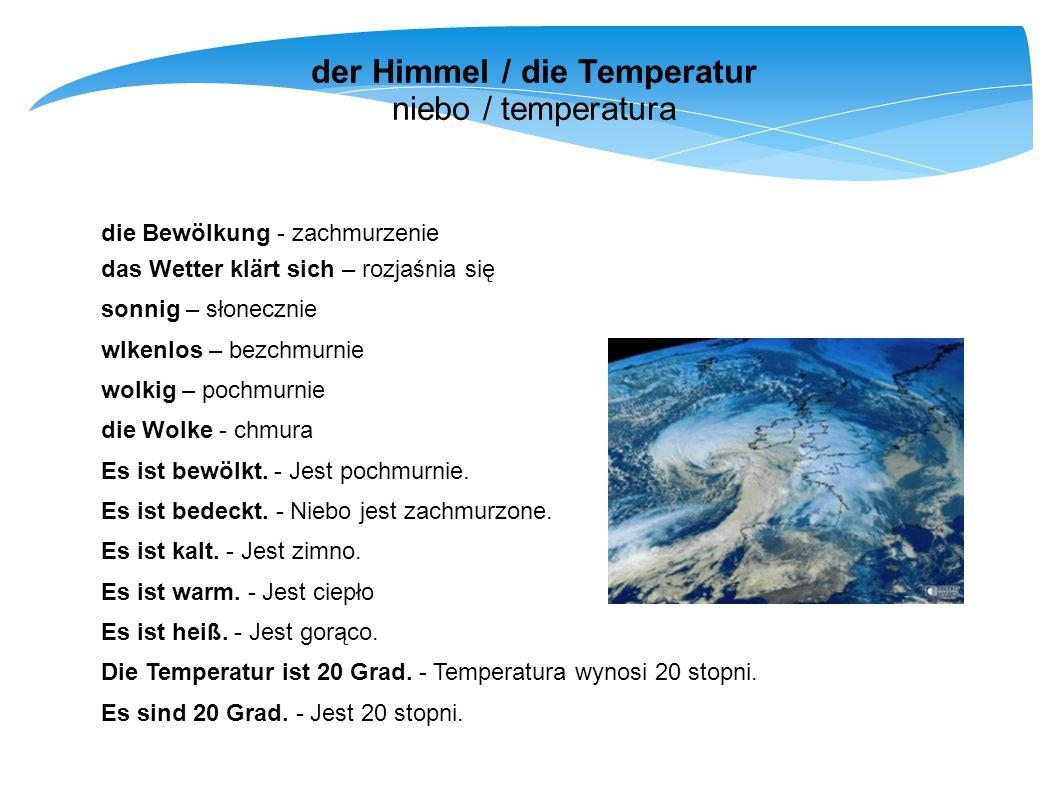der Himmel / die Temperatur