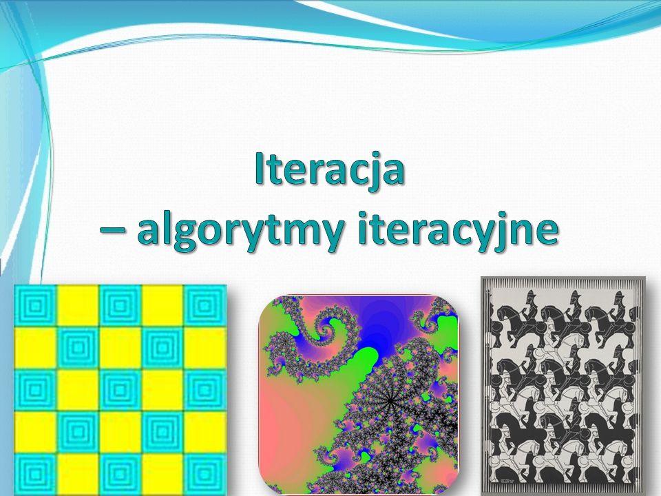 Iteracja – algorytmy iteracyjne