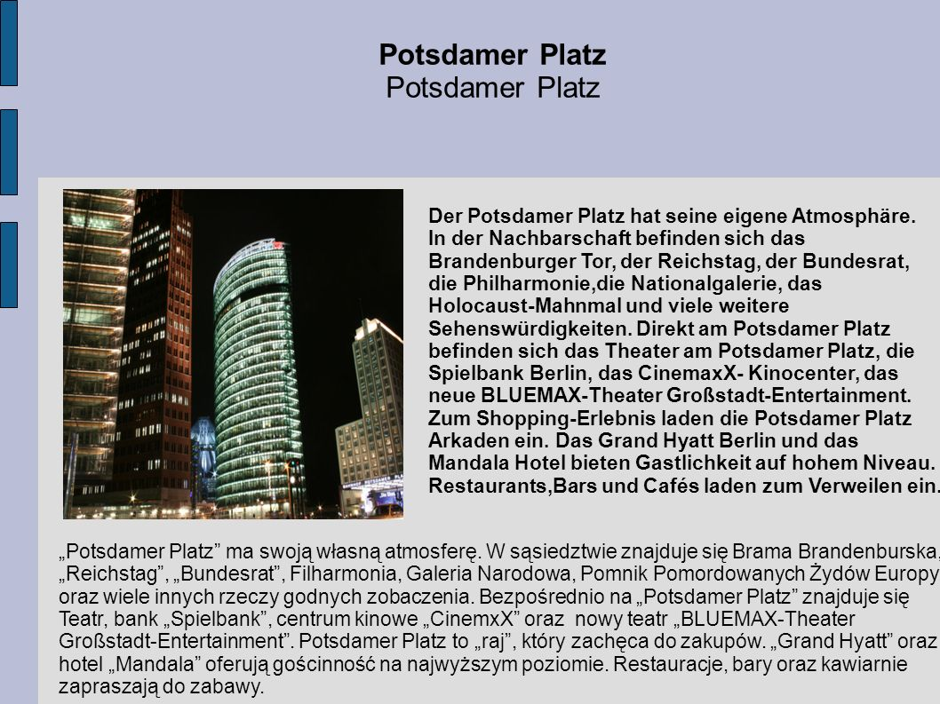 Potsdamer Platz Der Potsdamer Platz hat seine eigene Atmosphäre.
