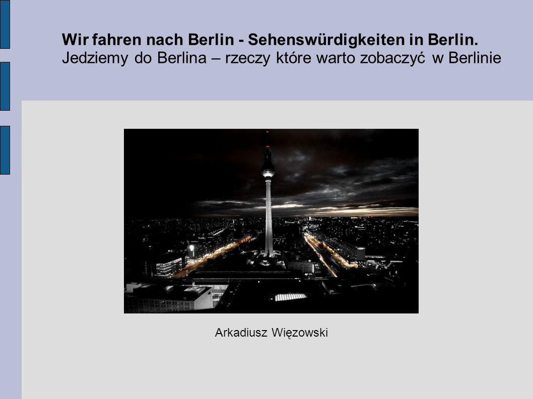 Wir fahren nach Berlin - Sehenswürdigkeiten in Berlin