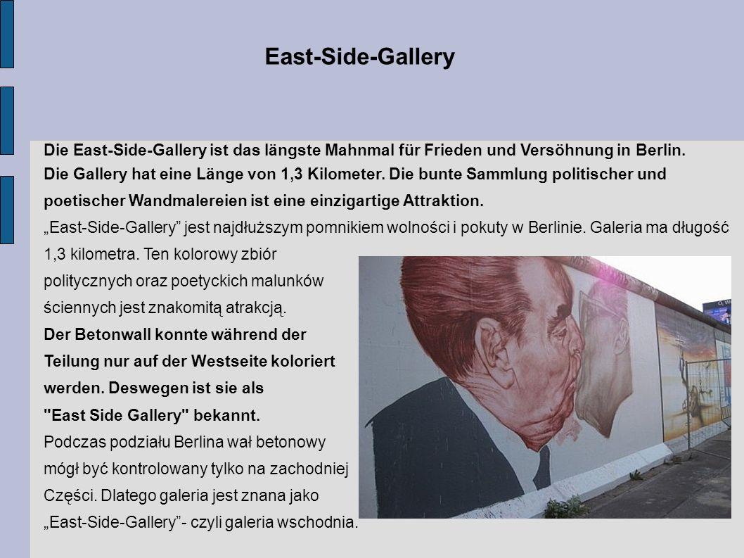 East-Side-Gallery Die East-Side-Gallery ist das längste Mahnmal für Frieden und Versöhnung in Berlin.