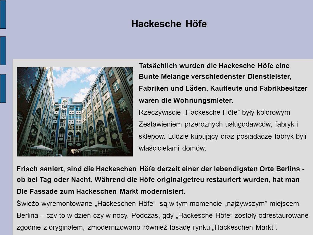 Hackesche Höfe Tatsächlich wurden die Hackesche Höfe eine