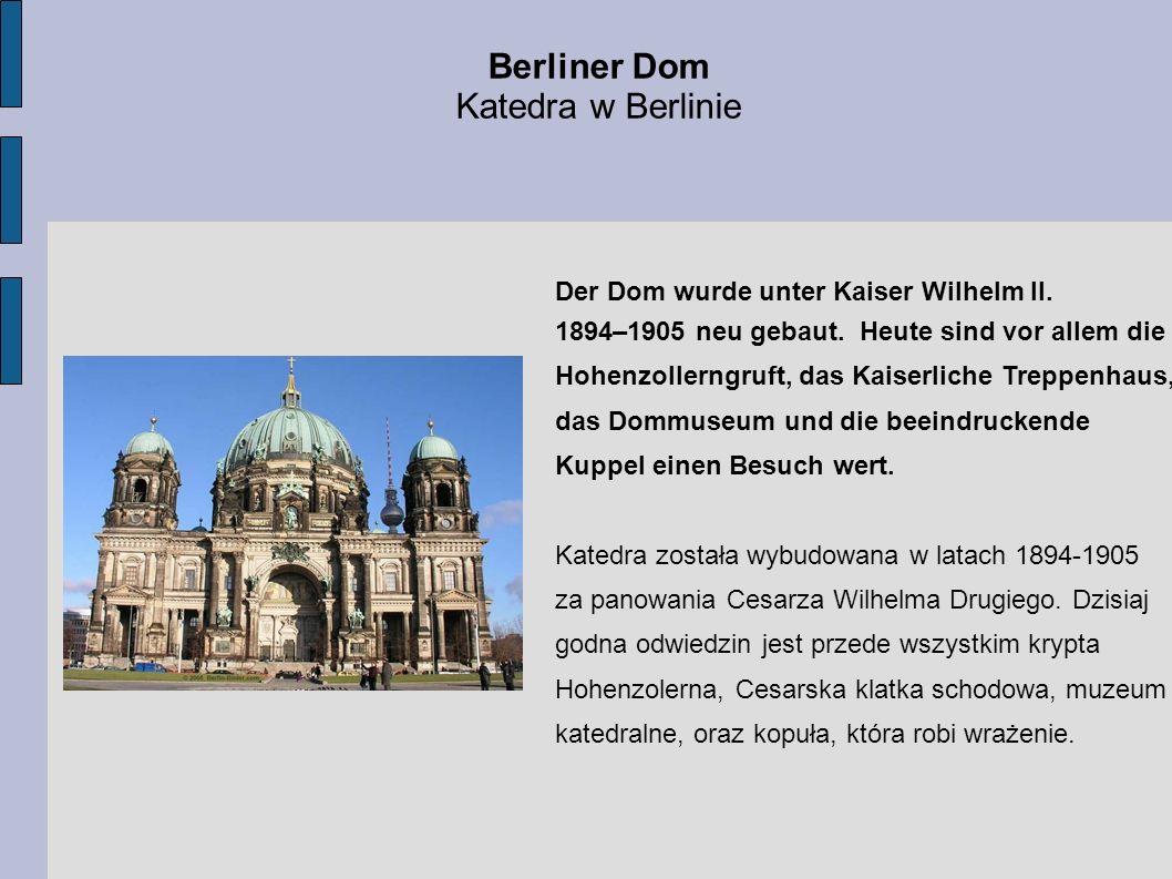 Berliner Dom Katedra w Berlinie Der Dom wurde unter Kaiser Wilhelm II.