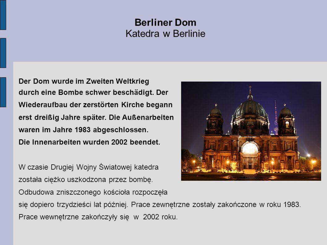 Berliner Dom Katedra w Berlinie Der Dom wurde im Zweiten Weltkrieg