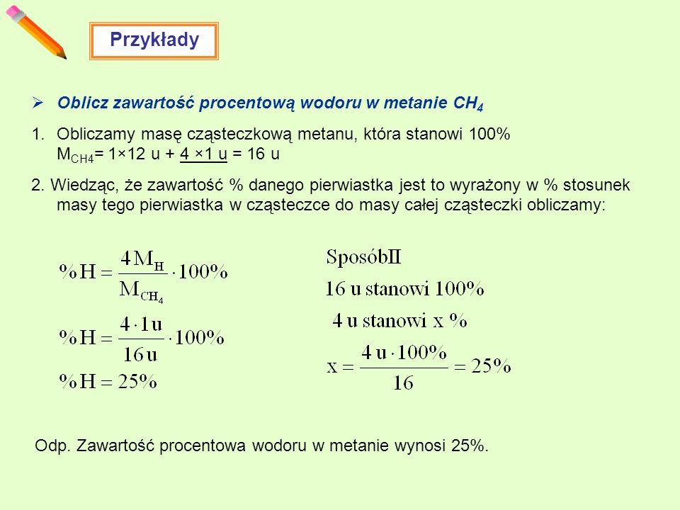 Przykłady Oblicz zawartość procentową wodoru w metanie CH4