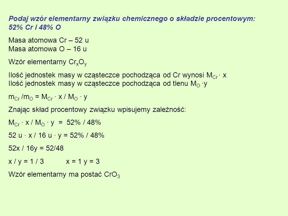 Podaj wzór elementarny związku chemicznego o składzie procentowym: 52% Cr i 48% O