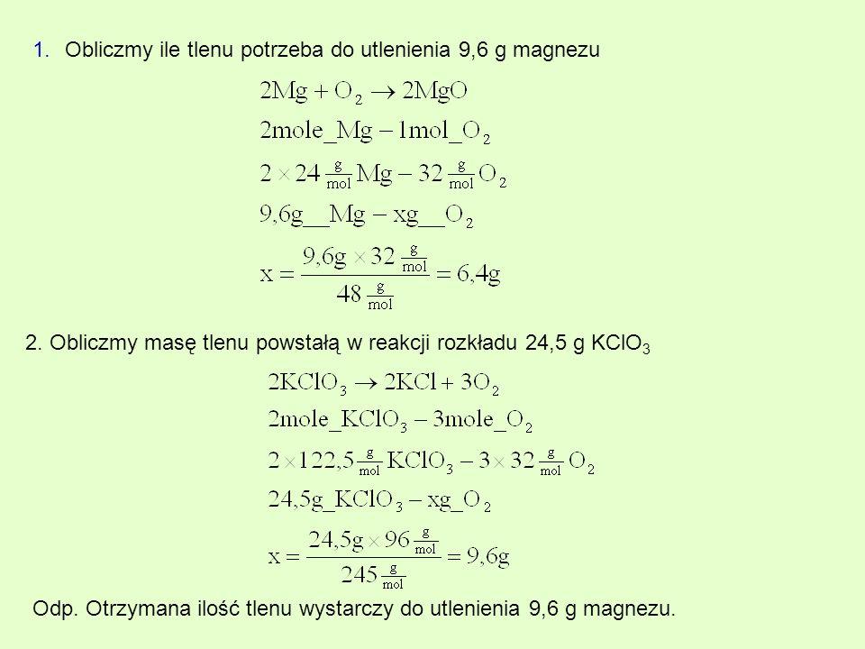 Obliczmy ile tlenu potrzeba do utlenienia 9,6 g magnezu