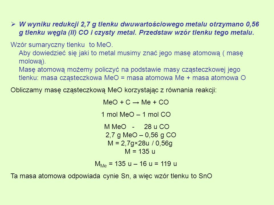 M MeO - 28 u CO 2,7 g MeO – 0,56 g CO M = 2,7g×28u / 0,56g M = 135 u