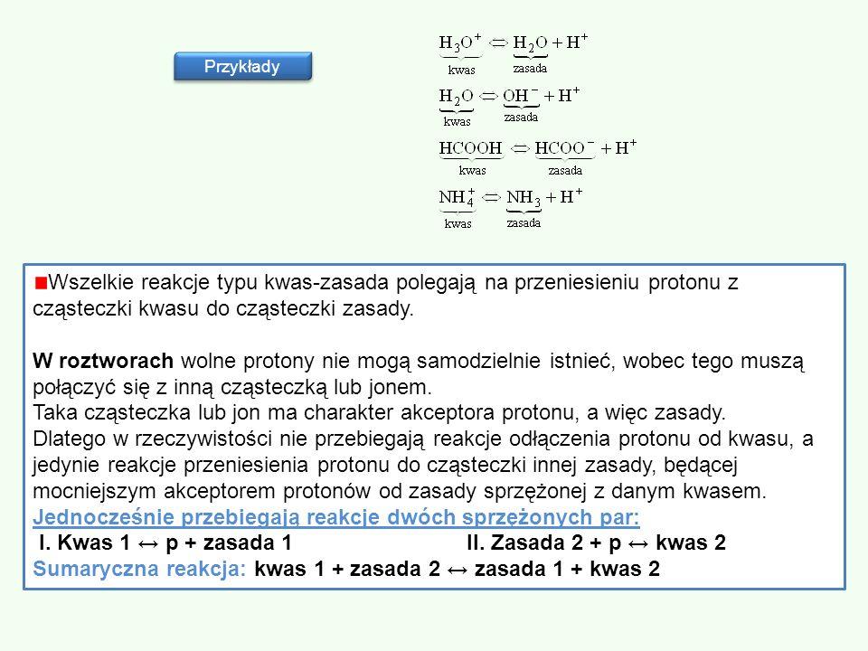 I. Kwas 1 ↔ p + zasada 1 II. Zasada 2 + p ↔ kwas 2