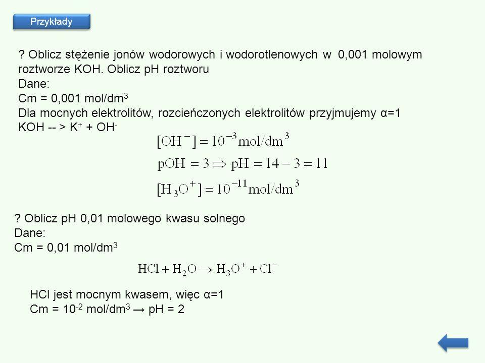 Dla mocnych elektrolitów, rozcieńczonych elektrolitów przyjmujemy α=1