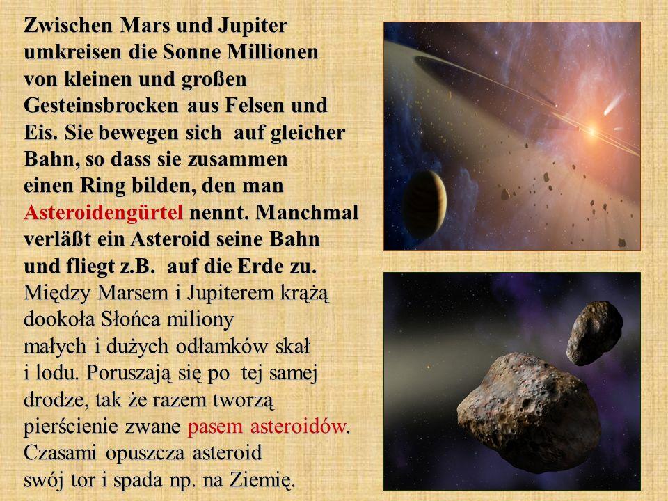 Zwischen Mars und Jupiter umkreisen die Sonne Millionen von kleinen und großen Gesteinsbrocken aus Felsen und Eis.