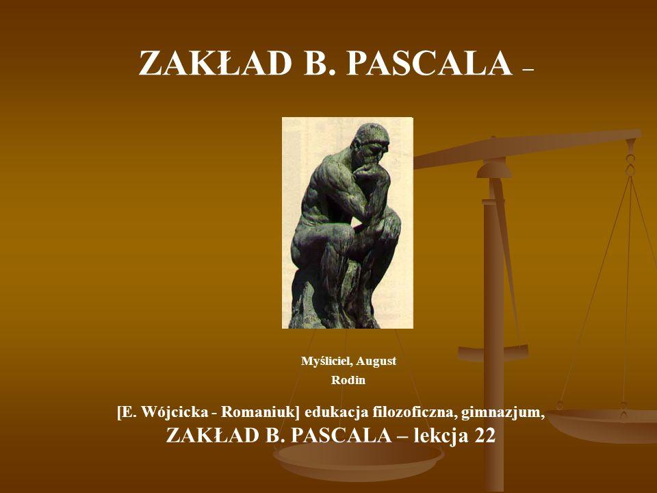 ZAKŁAD B. PASCALA – ZAKŁAD B. PASCALA – lekcja 22